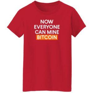 Now Everyone Can Mine Bitcoin Shirt Bitcoinblakee Now Everyone Can Mine Bitcoin Shirt